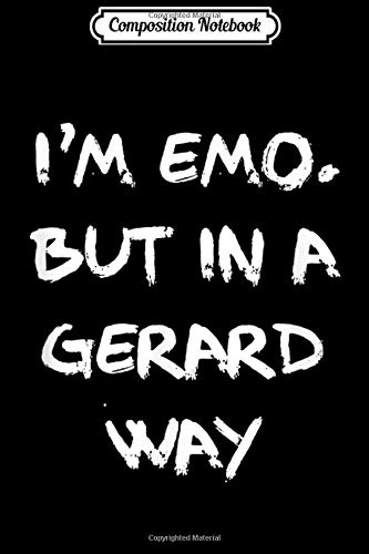 Composition Notebook: I'm Emo But in A Gerard Way Heavy Metal Gift Journal/Notebook Blank Lined Ruled 6x9 100 Pages