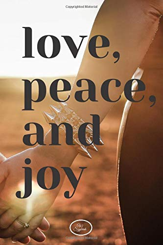 love, peace, and joy: Journal Notebook , Diary (110 Pages , Blank . 6 x 9 ) (Motivation, Band 13)