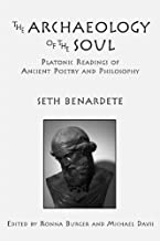 The Archaeology of the Soul: Platonic Readings in Ancient Poetry and Philosophy
