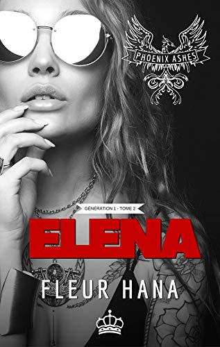 Elena (Phoenix Ashes): Une romance biker (Phoenix Ashes, Génération 1 t. 2)