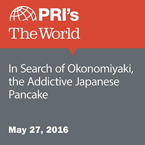 In Search of Okonomiyaki, the Addictive Japanese Pancake audiobook cover art