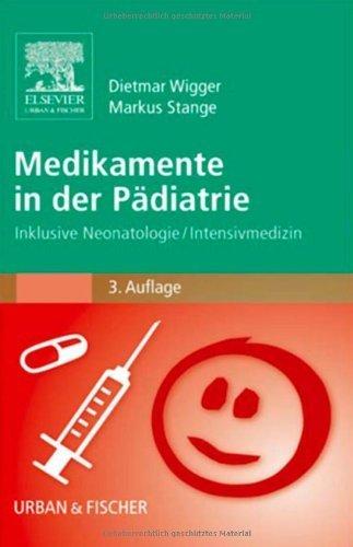Medikamente in der P?diatrie: Inklusive Neonatologie/Intensivmedizin by Dietmar Wigger;Markus Stange(2006-10-26)