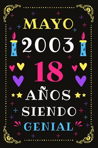 Mayo 2003 18 Años Siendo Genial: Diario de cumpleaños, cumpliendo 18 años | regalo de cumpleaños único de 18 años para niños niñas, hermano, hermana, primo, amigo, hombre, mujer