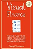 Visual Finance: The One Page Visual Model to Understand Financial Statements and Make Better Business Decisions