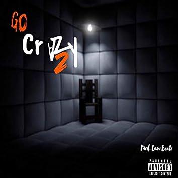 Go Crazy, Pt. 2 (feat. Weasel Sims & Jae Haze)