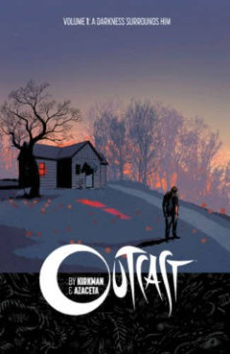 Outcast.  Volume 1: Darkness Surrounds Him