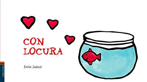 Con locura / Craziness