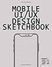 Mobile UI/UX Design Sketchbook: A notebook for front end developers to draw out wireframe design  ideas