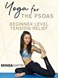 Yoga For The Psoas - Beginner Level Tension Relief