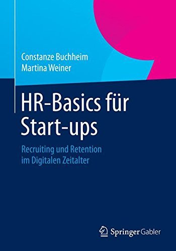 HR-Basics für Start-ups: Recruiting und Retention im Digitalen Zeitalter by Constanze Buchheim (2014-12-05)
