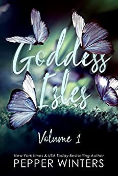 Goddess Isles: Volume One by [Pepper Winters]