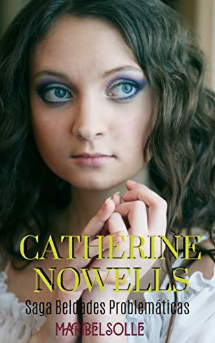 Catherine Nowells: Saga Beldades Problemáticas (lo más divertido ...