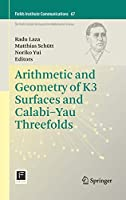 Arithmetic and Geometry of K3 Surfaces and Calabi–Yau Threefolds (Fields Institute Communications, 67)