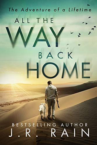 All the Way Back Home by [J.R. Rain]