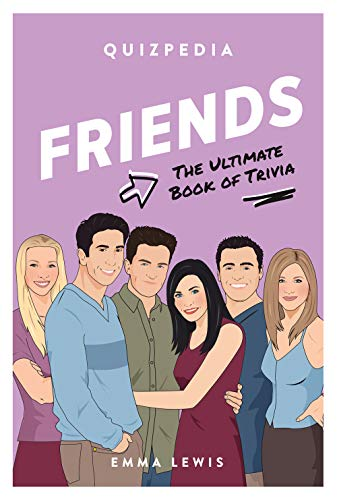 Compare Textbook Prices for Friends Quizpedia: The Ultimate Book Of Trivia  ISBN 9781925811711 by Lewis, Emma