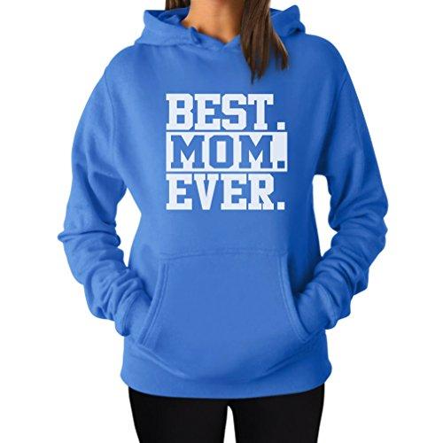 Tstars Best Mom Ever! Great Gift for Mom, Grandma, in-Law Wife Women's Hoodie Medium California Blue (Best Ry4 E Juice 2019)
