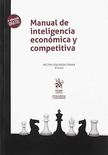 Manual de inteligencia económica y competitiva (Inteligencia y Seguridad)