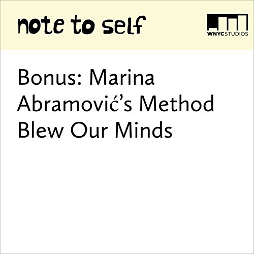 Bonus: Marina Abramović's Method Blew Our Minds audiobook cover art