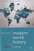 Mastering Modern World History (Palgrave Master Series) 5th , New e edition by Lowe, Norman (2013) Paperback