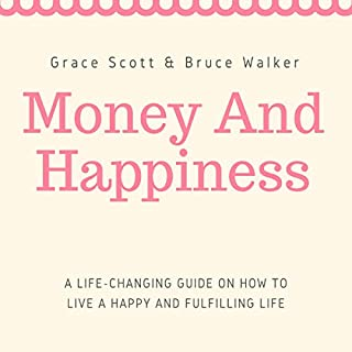Money and Happiness: A Life-Changing Guide on How to Live a Happy and Fulfilling Life cover art