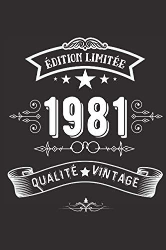 Vintage 1981: Célébration naissance 1981 , Carnet Original pour elle/lui ,120 Pages, 15.24 x 22.86 cm , Idée cadeau pour homme/femme (French Edition)