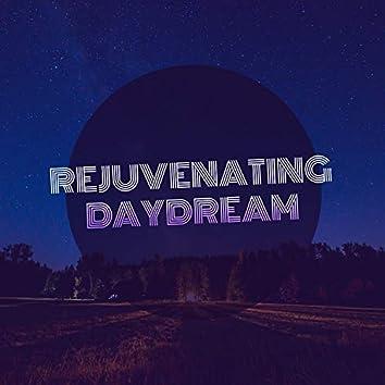 #Rejuvenating Daydream