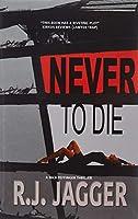 Never To Die (A Nick Teffinger Thriller)