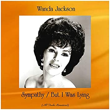 Sympathy / But I Was Lying (All Tracks Remastered)