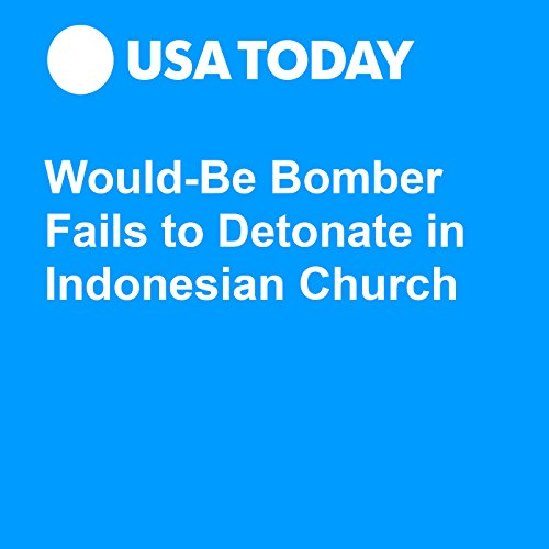 Would-Be Bomber Fails to Detonate in Indonesian Church audiobook cover art