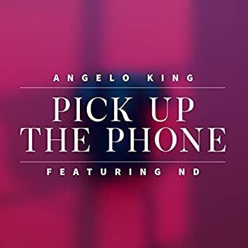 Pick Up the Phone (feat. ND)