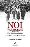 Noi, partigiani. Memoriale della Resistenza italiana