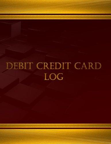 Debit Credit Card Log (Journal, Log book - 125 pgs, 8.5 X 11 inches): Debit Credit Card Log, Logbook (X-Large) (Centurion Logbooks/Record Books)