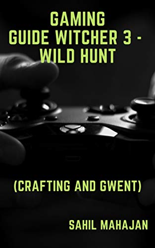 Gaming Guide Witcher 3 - Wild Hunt (Crafting and Gwent) (English Edition)