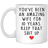 10th Wedding Anniversary Coffee Mug for Her Wife Women - 10 Years Anniversary Cup - Ten Years Married Gifts Idea 11oz