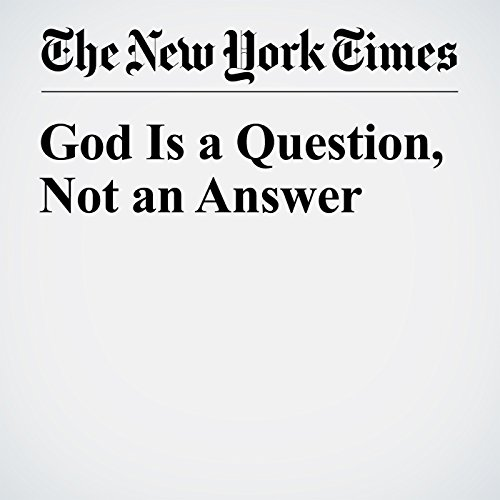 God Is a Question, Not an Answer audiobook cover art