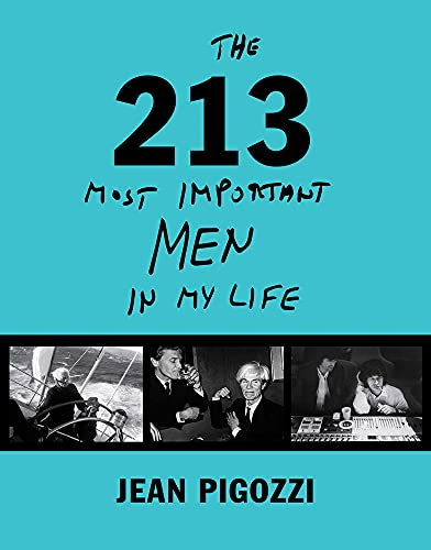 Jean Pigozzi: The 213 Most Important Men In My Life: The 223 Most Important Men in my Life