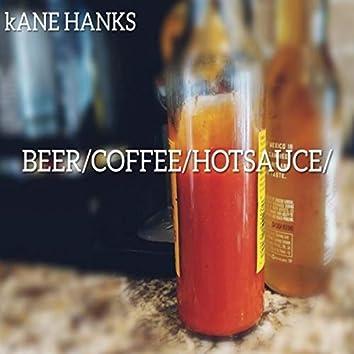 Beer Coffee  Hot Sauce