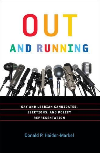 Compare Textbook Prices for Out and Running: Gay and Lesbian Candidates, Elections, and Policy Representation American Government and Public Policy  ISBN 9781589016996 by Haider-Markel, Donald P.