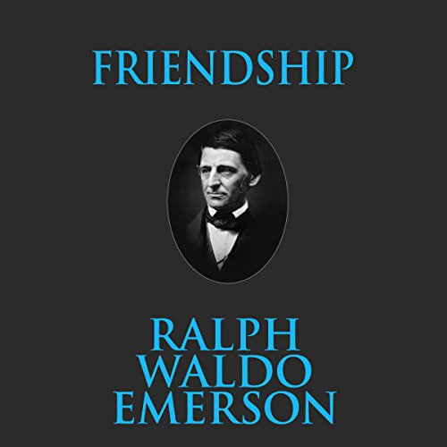 Friendship                   De :                                                                                                                                 Ralph Waldo Emerson                               Lu par :                                                                                                                                 Phil Paonessa                      Durée : 46 min     Pas de notations     Global 0,0