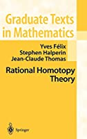 Rational Homotopy Theory (Graduate Texts in Mathematics, 205)