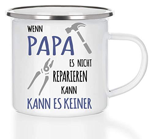 Shirtinator Emaille Tasse Becher Wenn Papa es Nicht reparieren kann I Outdoor Camping Blech Tasse I Papa Geschenk Vatertag