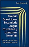 Temario Oposiciones Secundaria Lengua Castellana y Literatura. Tomo VIII: Temas del 36 al 40 del temario oficial