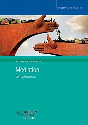 Mediation (Buch und CD): Ein Rollenspielbuch (Politik unterrichten)