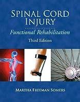 Spinal Cord Injury: Functional Rehabilitation (Pearson Custom Health Professions)