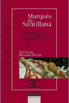 Poesías completas, I. Serranillas, decires, sonetos fechos al italico modo (CLÁSICOS CASTALIA. C/C.)