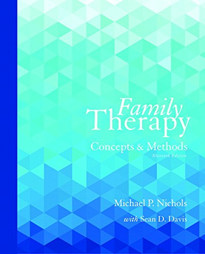 Download Family Therapy: Concepts and Methods (11th Edition) 0133826600