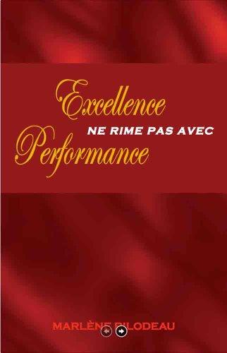 Excellence ne rime pas avec Performance