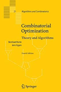 Combinatorial Optimization: Theory and Algorithms (Algorithms and Combinatorics) by Bernhard Korte Jens Vygen(2010-11-10)
