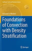 Foundations of Convection with Density Stratification (GeoPlanet: Earth and Planetary Sciences)