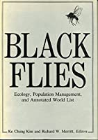 Black Flies: Ecology, Population Management, and Annotated World List